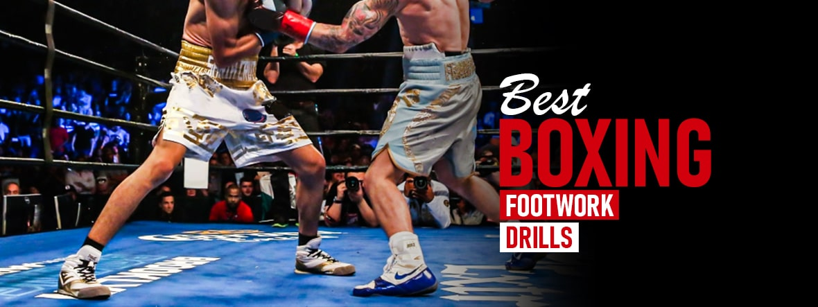 Best Boxing Footwork Drills