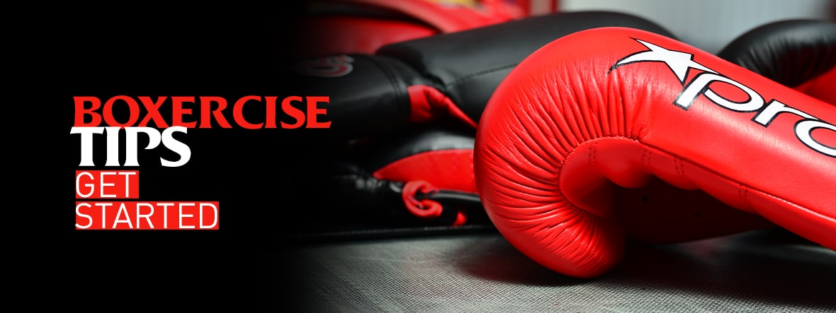 Boxercise Tips - Get Started