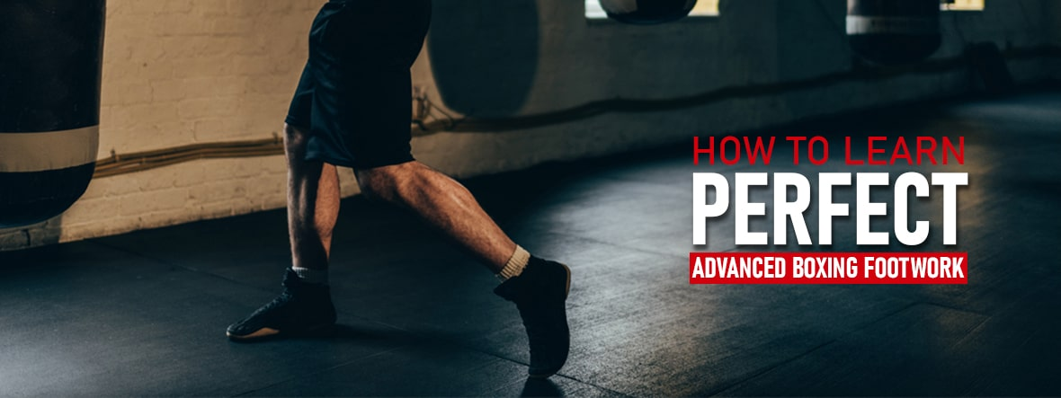 How To Learn Perfect Advanced Boxing Footwork