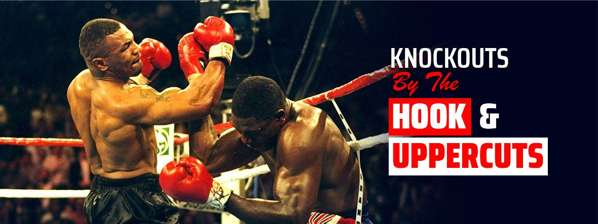 Knock Outs By Hook and Upper Cuts in Boxing and MMA