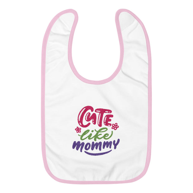 Cute Like Mommy (Embroidered Baby Bib)
