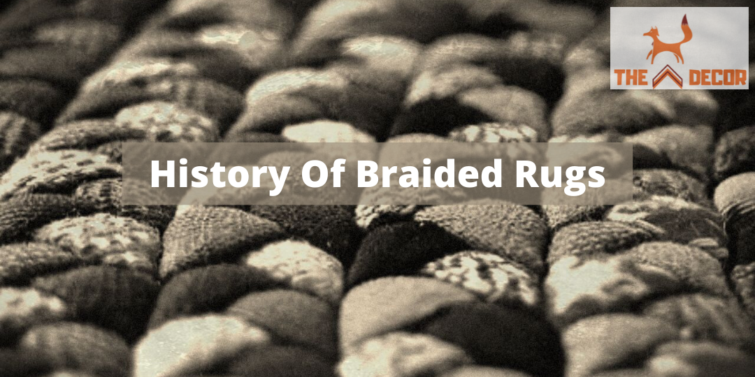 History of Braided Rugs