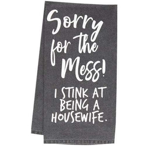 Sorry For The Mess Kitchen Dish Towel