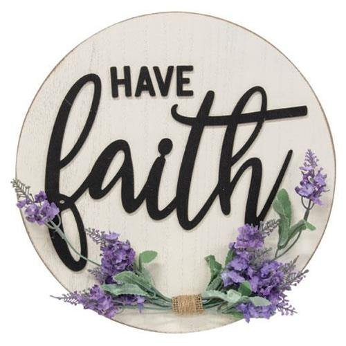 Have Faith Round Sign w/Lavender
