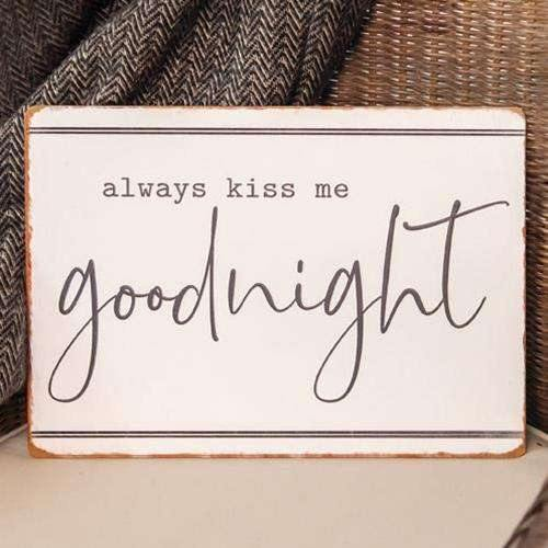 Always Kiss Me Goodnight Metal Sign