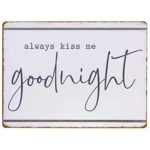 Always Kiss Me Goodnight Metal Sign online