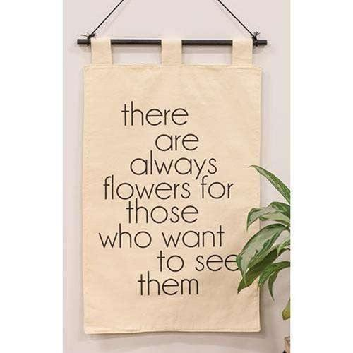There Are Always Flowers Fabric Wall Hanging
