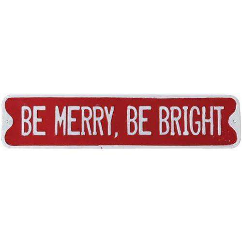Be Merry, Be Bright Street Sign General CWI+