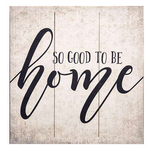"Good to be Home Sign, 16.75"" Pictures & Signs CWI+"