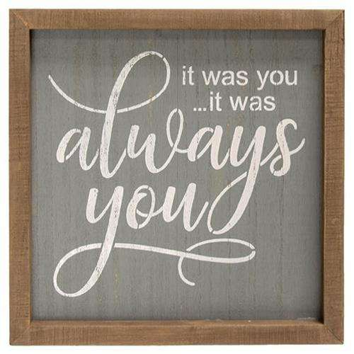 It Was Always You Framed Sign Valentine Decor CWI+