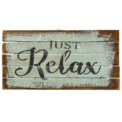 Just Relax Lath Sign Everyday CWI+