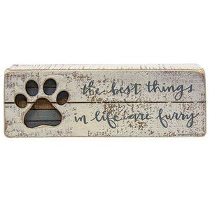 The Best Things In Life Are Furry Slat Box Sign General CWI+