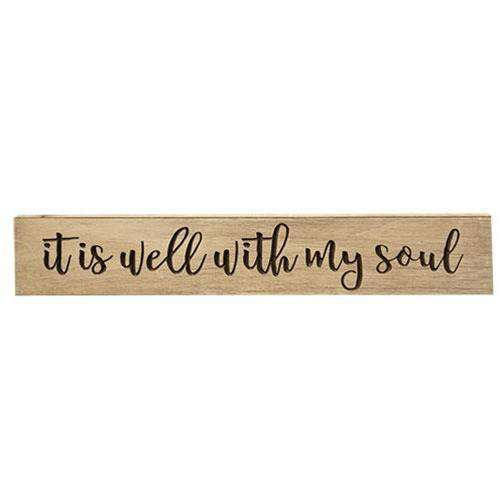 "Well With My Soul Engraved Sign, 36"" Engraved Signs & Blocks CWI+"