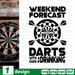 Weekend forecast Darts with a chance of drinking SVG vector bundle - Svg Ocean