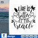 Life is better on the beach SVG vector bundle - Svg Ocean
