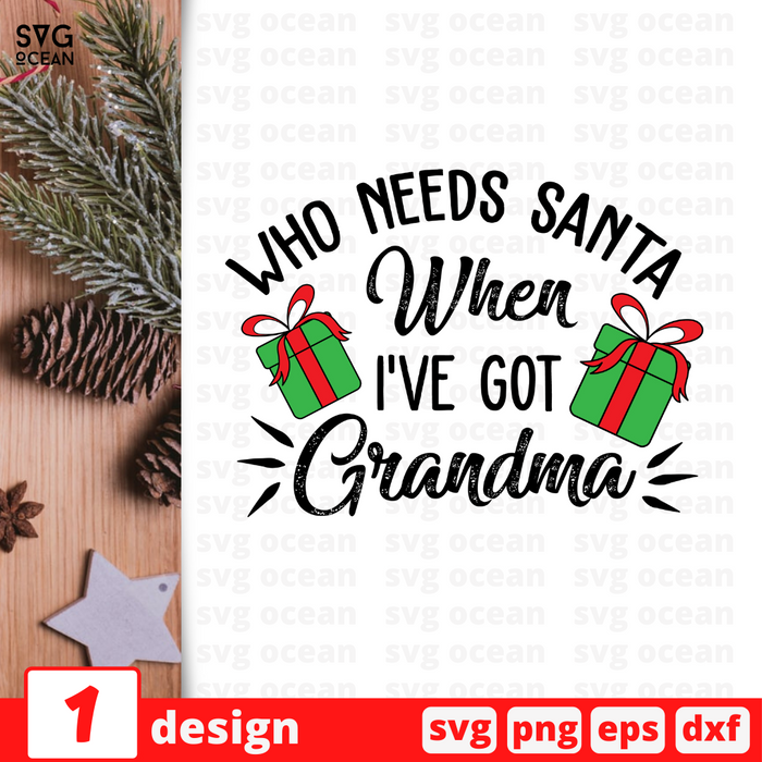 Who needs Santa When I've got Grandma SVG vector bundle - Svg Ocean