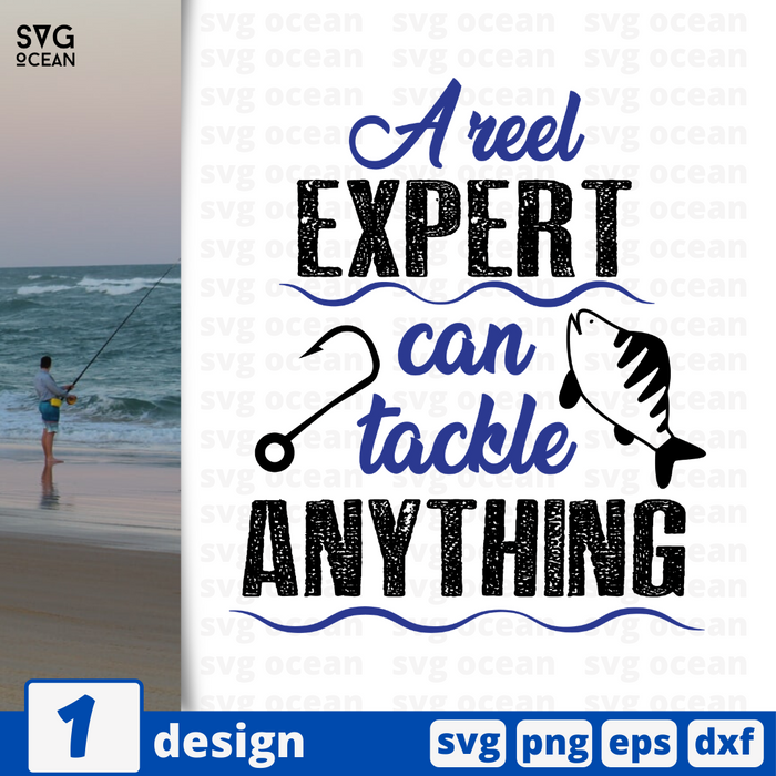 A reel expert can tackle anything SVG vector bundle - Svg Ocean