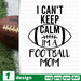 I can't kepp calm I'm a football mom SVG vector bundle - Svg Ocean