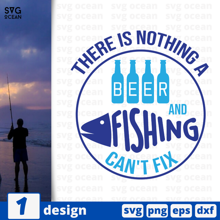 There is nothing a beer and fishing can't fix SVG vector bundle - Svg Ocean