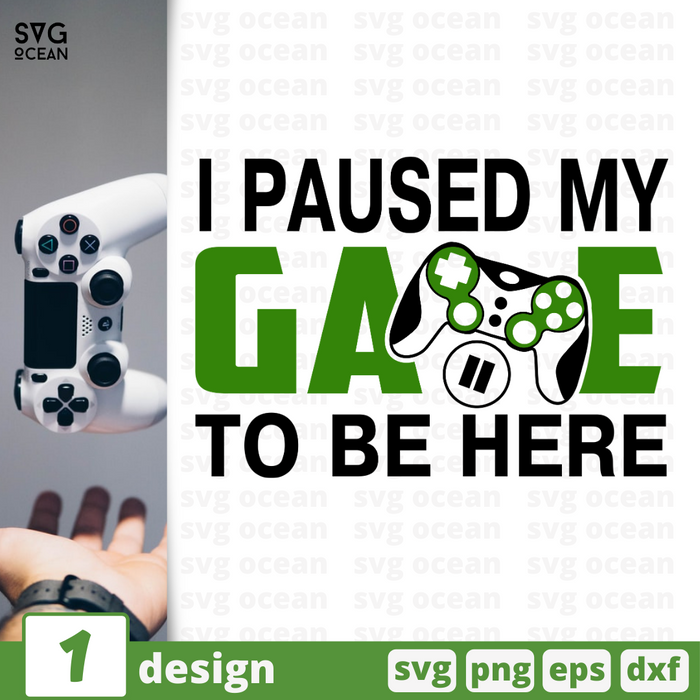 I paused my game to be here SVG vector bundle - Svg Ocean