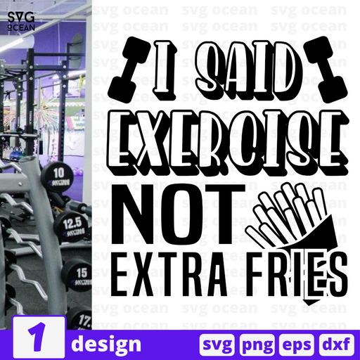 I said exercise Not Extra fries SVG vector bundle - Svg Ocean