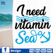 I need vitamin Sea SVG vector bundle - Svg Ocean