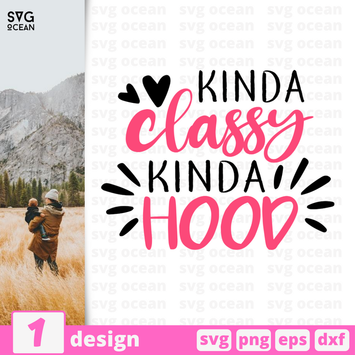 Kinda classy Kinda hood SVG vector bundle - Svg Ocean