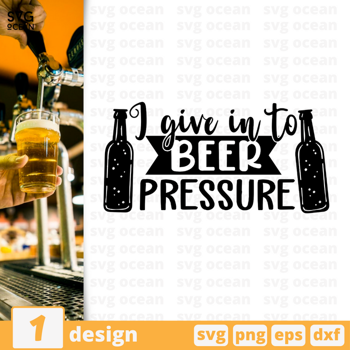 I give in to Beer pressure SVG vector bundle - Svg Ocean