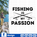 Fishing is my passion SVG vector bundle - Svg Ocean