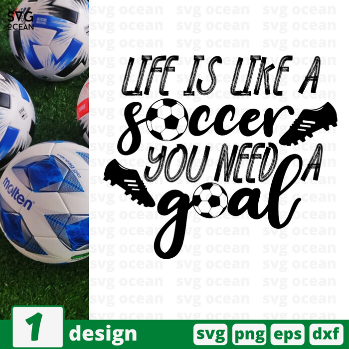Life is like a soccer You need a goal SVG vector bundle - Svg Ocean