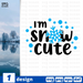 I'm snow cute SVG vector bundle - Svg Ocean