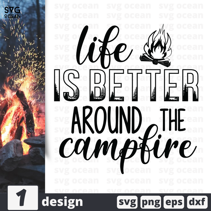 Free Campfire quote SVG printable cut file Life is better around the campfire- Svg Ocean