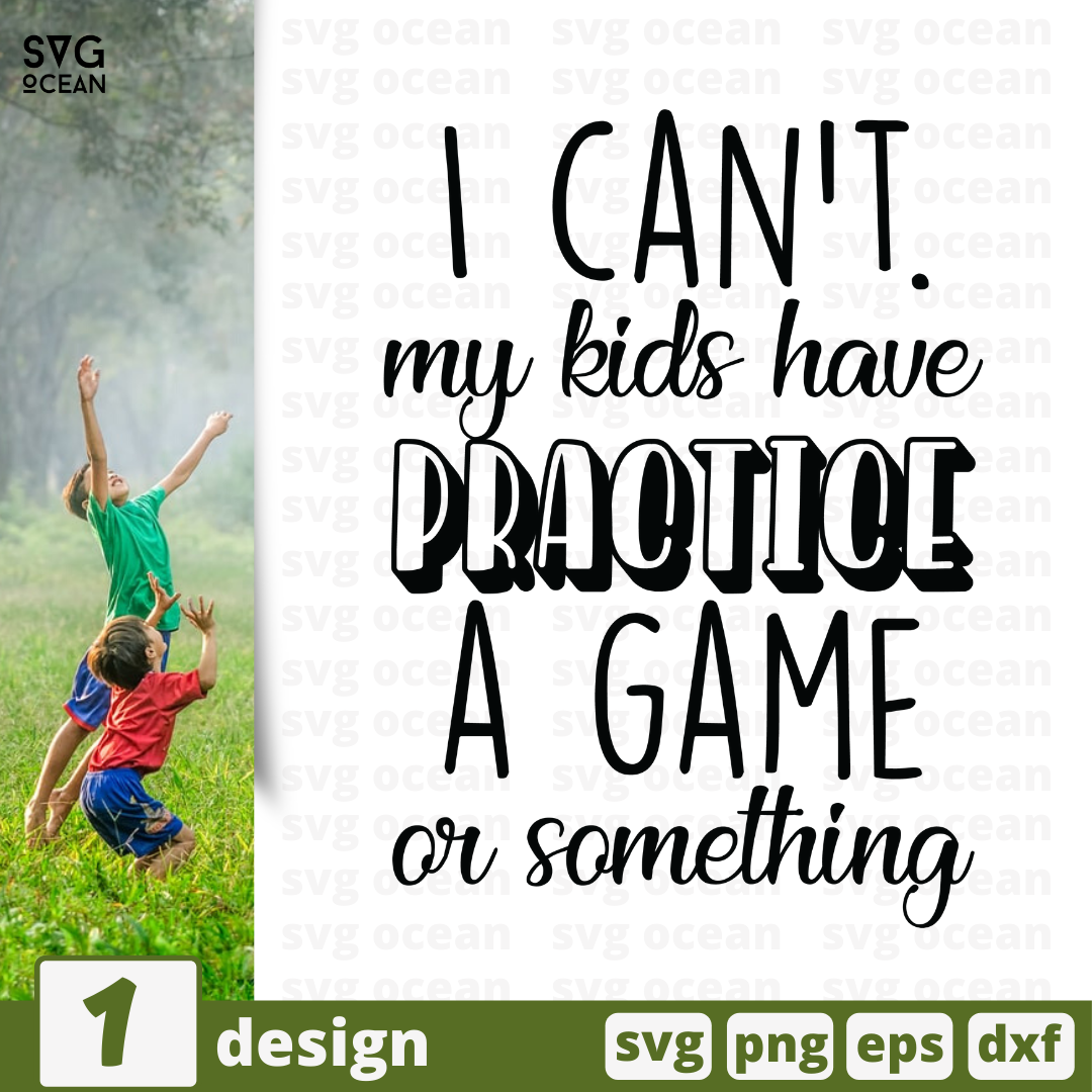 Free I cant quote SVG printable cut file I cant my kids have practice a game or something - Svg Ocean