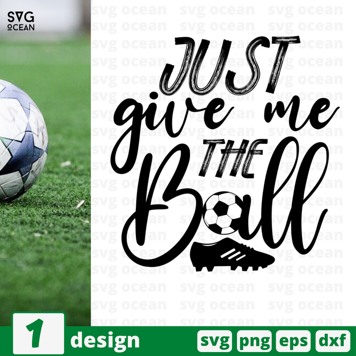 Just give me the ball SVG vector bundle - Svg Ocean