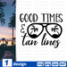 Good times & tan lines SVG vector bundle - Svg Ocean