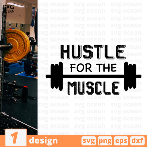 Hustle for the muscle SVG vector bundle - Svg Ocean