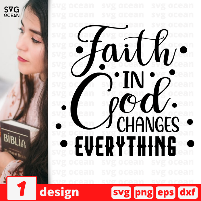 Faith in God Changes everythings SVG vector bundle - Svg Ocean