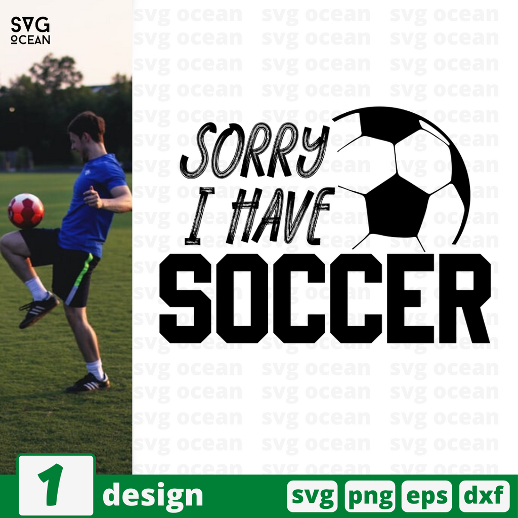 Sorry I have soccer SVG vector bundle - Svg Ocean