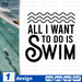 All I want to do is swim SVG vector bundle - Svg Ocean