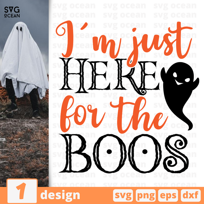 I'm just here for the boos SVG vector bundle - Svg Ocean