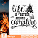 Life is better around the campfire  SVG vector bundle - Svg Ocean