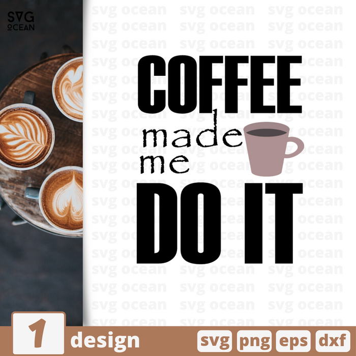 Coffee made me do it SVG bundle - Svg Ocean