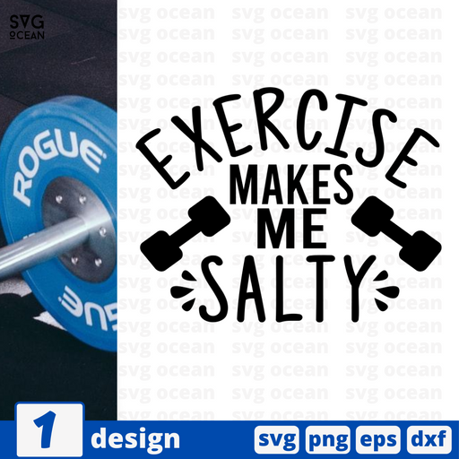 Exercise makes me salty SVG vector bundle - Svg Ocean