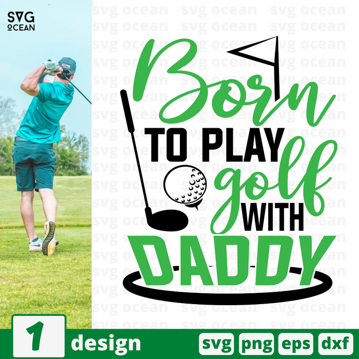 Born to play golf with daddy SVG vector bundle - Svg Ocean