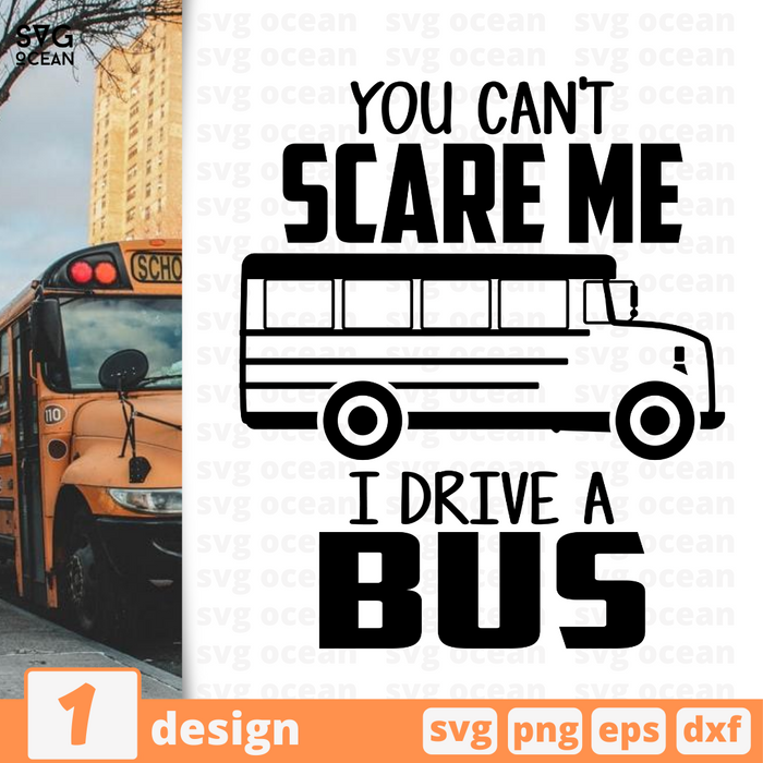 You can't scare me I drive a bus SVG vector bundle - Svg Ocean