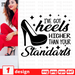 I've got heels Higher than your Standarts SVG vector bundle - Svg Ocean