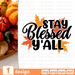 Stay Blessed Y'All SVG vector bundle - Svg Ocean