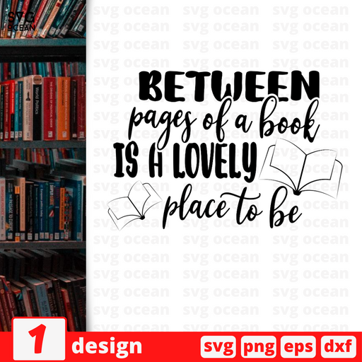 Between pages of a book Is a lovely place to be SVG vector bundle - Svg Ocean