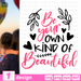 Be your own kind of beautiful SVG vector bundle - Svg Ocean