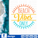 Beach vibes only SVG vector bundle - Svg Ocean